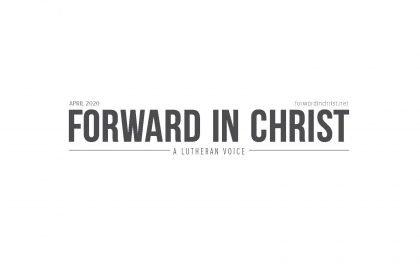 Forward in Christ | April 2020